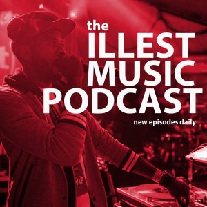 Illest Music Podcast Cover